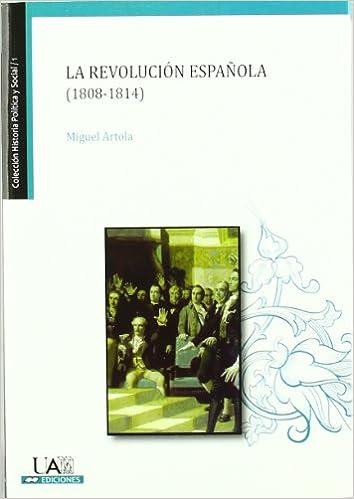 La revolución española 1808-1814 Colección Historia Política y social: Amazon.es: Artola Gallego, Miguel: Libros