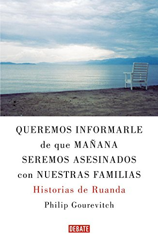 Queremos informarle que manana seremos asesinados junto con nuestra familia/ We Wish To Inform You That Tomorrow We Will Be Killed With Our Families (Spanish Edition)