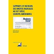 Supports et vecteurs des droites radicales au XX e  siècle (Europe/Amériques)