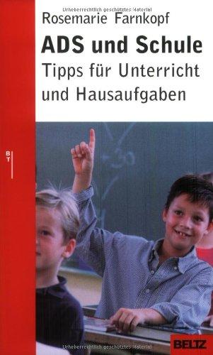 ADS und Schule: Tipps für Unterricht und Hausaufgaben (Beltz Taschenbuch/Ratgeber)
