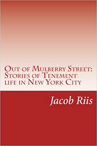 Out of Mulberry Street Stories of Tenement life in New York City