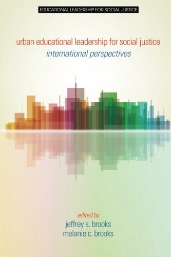 Urban Educational Leadership for Social Justice: International Perspectives
