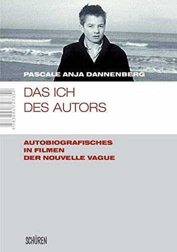 Das Ich des Autors: Autobiografisches in Filmen der Nouvelle Vague (Marburger Schriften zur Medienforschung)