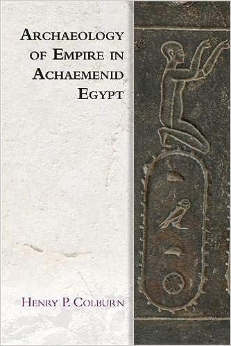 Archaeology of Empire in Achaemenid Egypt (Edinburgh Studies in Ancient Persia) - Original PDF