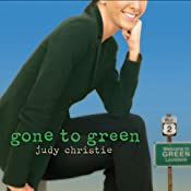Gone to Green: Gone to Green Series, Book 1 | Judy Christie