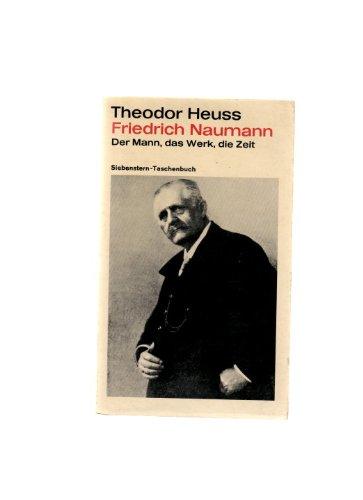 Friedrich Naumann: Der Mann, Das Werk, Die Zeit
