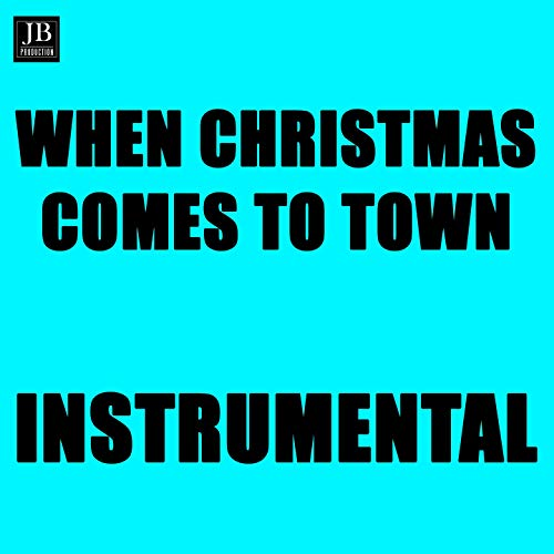 When Christmas Comes to Town (Instrumental Version From