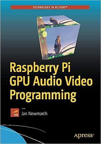 Raspberry Pi GPU Audio Video Programming: Jan Newmarch