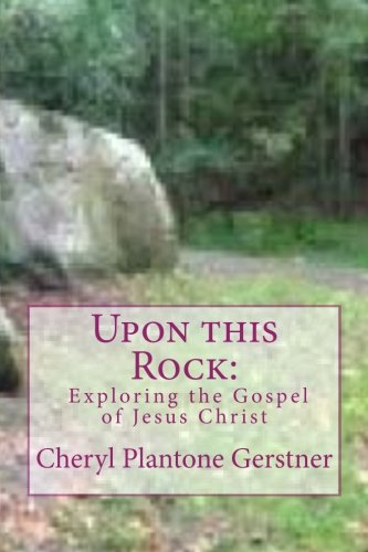 Download Upon this Rock:  Exploring the Gospel of Jesus Christ ebook