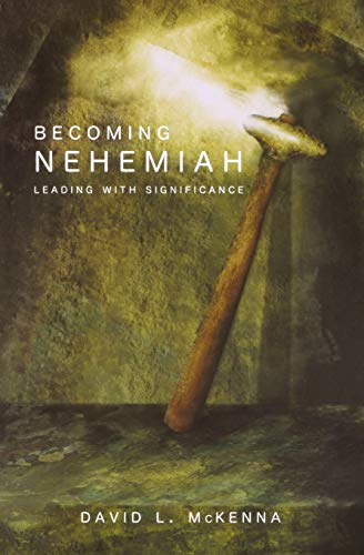 Becoming Nehemiah: Leading with ()