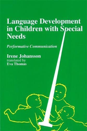 Language Development in Children with Disability and Special Needs: Performative Communication by Jessica Kingsley Publishers
