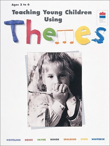 Teaching Young Children Using Themes by Donna Howe, Barbara Rohde, Kit Payne, Grace Spalding, Laura Stein, Duane Whitbeck (December 18, 1996) Paperback