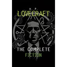 H. P. Lovecraft: The Complete Fiction (English Edition)