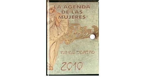 AGENDA DE LAS MUJERES en el teatro 2010: VVAA: 9788496004306 ...