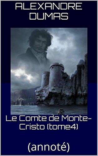 Jardiniere Collection - Le Comte de Monte-Cristo(tome4): (annoté) (French Edition)
