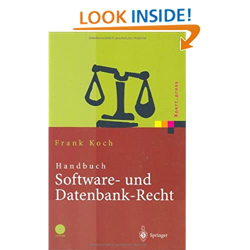 Handbuch Software- und Datenbank-Recht (Xpert.press) (German Edition) Frank Koch