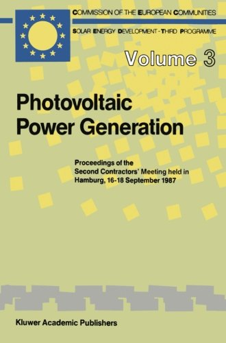 Photovoltaic Power Generation: Proceedings of the Second Contractors' Meeting held in Hamburg, 16–18 September 1987 (Solar Energy and Development) (Volume 3)