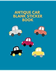 Antique Car Blank Sticker Book: Blank Page Sticker Album For Collecting | Adults And Child