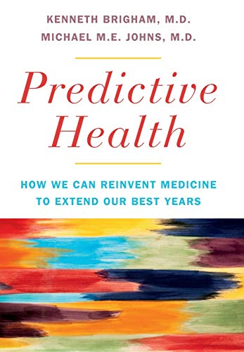 Image of Predictive Health: How We Can Reinvent Medicine to Extend Our Best Years
