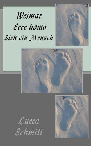 - Weimar Ecce homo: Sieh ein Mensch (German Edition)