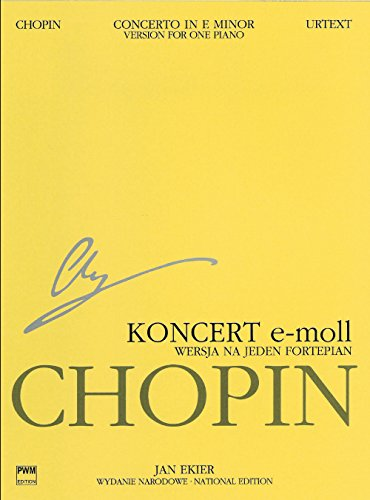 Concerto No. 1 in E Minor Op. 11 - Version for One Piano: Chopin National Edition, A. XIIIa Vol. 13 (Series A: Works Published During Chopin's Lifetime)