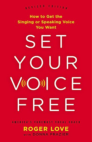 Pdf Arts Set Your Voice Free: How to Get the Singing or Speaking Voice You Want