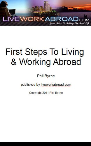 First Steps To Living and Working Abroad (English Edition)