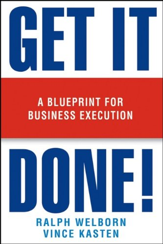 Get It Done!: A Blueprint for Business Execution