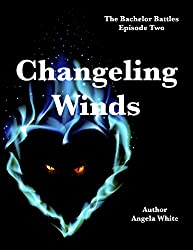 Changeling Winds (The Bachelor Battles Book 2)