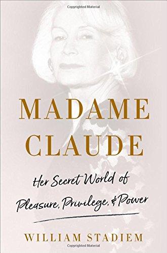 madame-claude-her-secret-world-of-pleasure-privilege-and-power