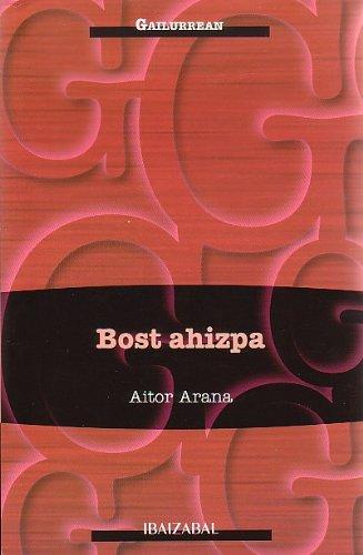 Bost ahizpa (GAILURREAN) (Euskera) Tapa blanda – 5 may 2005 Aitor Arana Luzuriaga Editorial Ibaizabal 848325882X YQ