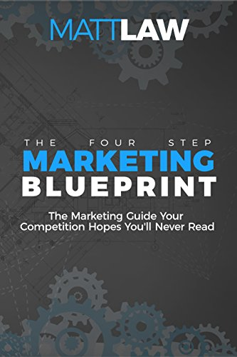 Amazon the four step marketing blueprint the marketing guide the four step marketing blueprint the marketing guide your competition hopes youll never malvernweather Image collections