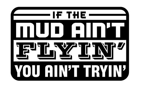 BD USA If The Mud Ain't Flyin You Ain't Tryin' Decal, Decal Sticker Vinyl Car Home Truck Window Laptop