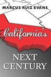 California's Next Century, Marcus Evans, 1475186029