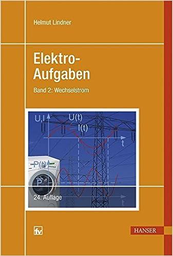 Elektro-Aufgaben, Bd. 2: Wechselstrom: Amazon.de: Helmut Lindner: Bücher