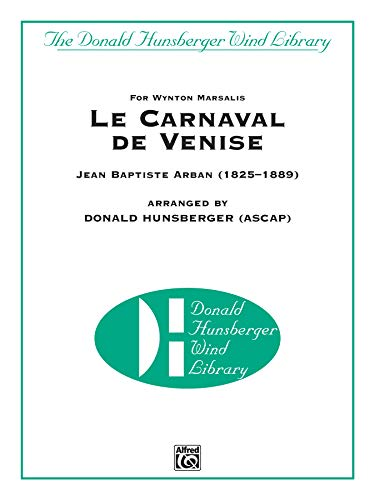Le Carnaval de Venise: For Wynton Marsalis (Trumpet Solo with Band), Conductor Score (Donald Hunsberger Wind Library)