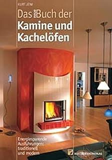 das neue buch der kamine und kachelofen energiesparende ausfuhrungen traditionell und modern