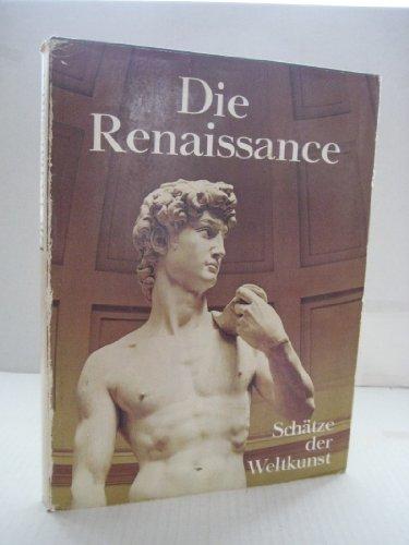 Schätze der Weltkunst: Die Renaissance. Architektur, Plastik, Malerei, Illustrationen, Zeichnungen