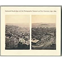 Eadweard Muybridge and the Photographic Panorama of San Francisco, 1850-1880 (Canadian Centre for Architecture) (1993-05-10)