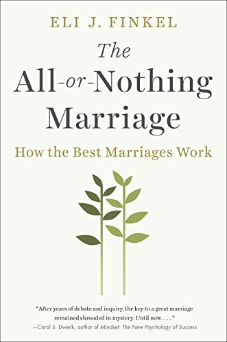 The All Or Nothing Marriage How Best Marriages