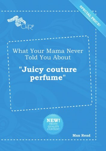 what-your-mama-never-told-you-about-juicy-couture-perfume
