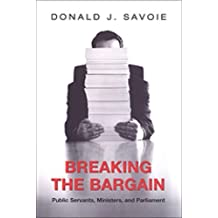 Breaking the Bargain: Public Servants, Ministers, and Parliament