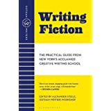 Writing Fiction: The Practical Guide from New York's Acclaimed Creative Writing School