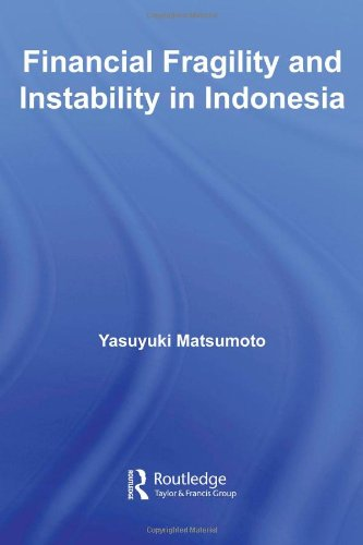Financial Fragility and Instability in Indonesia (Routledge Contemporary Southeast Asia Series)