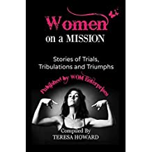 Women on a Mission: Stories of Trials, Tribulation & Triumphs
