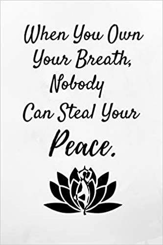 When You Own Your Breath, Nobody Can Steal Your Peace.: Yoga ...
