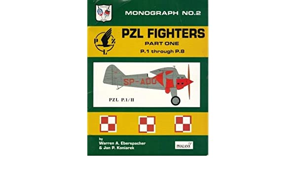 Polands PZL Gull-Wing Fighters: P.1 Through P.8