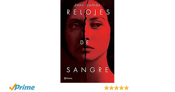 Relojes de sangre (Spanish Edition): Leni Zumas: 9786070751806: Amazon.com: Books