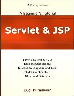 Servlet & JSP: A Beginner's Tutorial: Budi Kurniawan