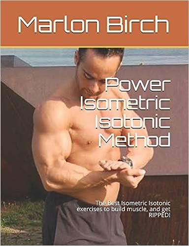 Power Isometric Isotonic Method: Marlon Birch: 9781927558713